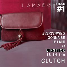 LAMARCA's Rule #1Everything's gonna be fine if Lipstick is in the clutch #lamarca's #rule #number #one #winter #collection #bag #discover #inourshop #new #fashion #collection www.lamarcaofficial.com