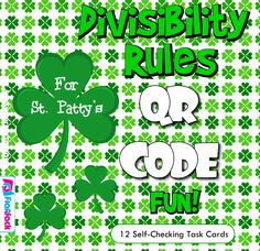 St. Patty's Divisibility Rules QR Code Fun - FREE    This title contains 12 self-checking task cards for students to review divisibility rules from numbers 2 through 10 (except for 7). Divisibility rules are included.