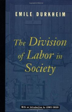The Division of Labor in Society by Emile Durkheim http://www.amazon.com/dp/0684836386/ref=cm_sw_r_pi_dp_-pqZvb01WZPD3