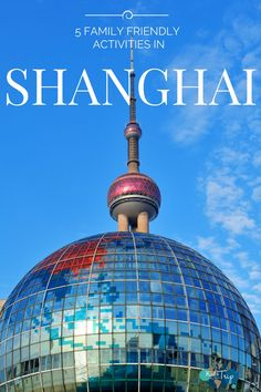 Family Friendly Activities Shanghai-Kids Are A Trip