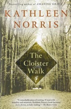 the cloister walk by kathleen norris: Books Date, Good Books, Books To Read, Religious Books, Catholic Books, The Cloisters, Thing 1, Meaning Of Love, Catholic Prayers