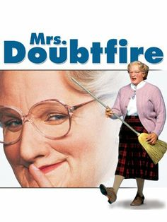 Mrs. Doubtfire  (my best childhood movie ever..n up to now)