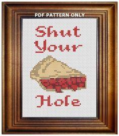 Pattern Funny Cross Stitch Shut Your Pie Hole Rude Crass Shut Up Subversive Obnoxious Humorous DIY PDF Original