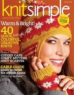 Knit Simple Magazine winter 2012 - really great winter accessories and easy to read patterns