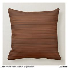 Dark brown wood texture throw pillow Brown Wood Texture, Brilliant Brunette, Brown Cushions, Brown Home Decor, Brunettes, Custom Pillows, Dark Brown, Throw Pillows, Make It Yourself