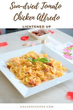 Sun-dried Tomato Chicken Alfredo Farfalle Recipe. Valentine's Day Family dinner   Easy Pasta Recipes   Date Night Dinner Ideas