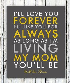 I'll love you forever I'll like you for always quote personalized print, thank you gift from daughter, bride's mom, poster print 8x10: