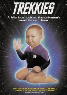 Trekkies. About devoted Star Trek franchise fans. Directed by Roger Nygard. 1997