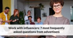 Working With Influencers: 7 Frequently Asked Questions from Advertisers Marketing Budget, Marketing Program, The Marketing, Digital Marketing, The Agency, Community Manager, Target Audience, Influencer Marketing, Advertising Campaign