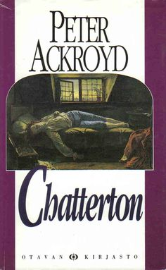 Peter Ackroyd: Chatterton