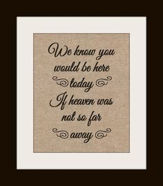 Wedding Sign, In Memory Of, If Heave Wasn't So Far Away Quote, Wedding In Memory Of Sign on Etsy, $20.00