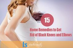 15 Effective Home Remedies to get rid of Dark Elbows and Knees. #BeautyTips #SkinCare