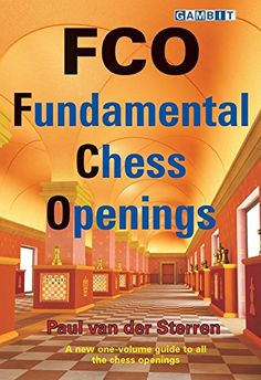 FCO: Fundamental Chess Openings Author: Paul Van Der Sterren Pages: 480 Pages Publication Years: 2009 Book Club Snacks, Chess Tactics, Chess Puzzles, Chess Books, Best Kindle, Book Annotation, Book Authors, Free Reading, Survival Guide