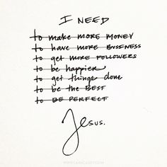 I need Jesus. You need Jesus. We need Jesus. The Words, Cool Words, I Need Jesus, Give Me Jesus, Quotes To Live By, Me Quotes, Belief Quotes, Qoutes, Lara Casey