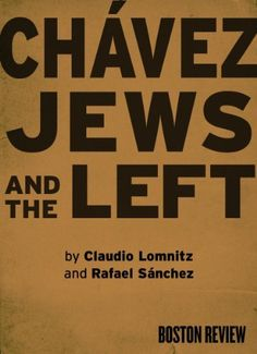 Chávez, Jews, and the Left by Claudio Lomnitz, http://www.amazon.com/dp/B007XFJ81C/ref=cm_sw_r_pi_dp_HDrPpb0G2GF39