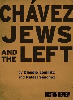 Chávez, Jews, and the Left by Claudio Lomnitz, http://www.amazon.com/dp/B007XFJ81C/ref=cm_sw_r_pi_dp_HDrPpb0G2GF39
