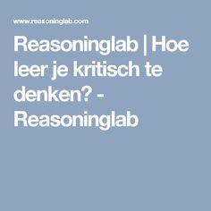 Reasoninglab | Hoe leer je kritisch te denken? - Reasoninglab