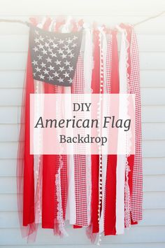 DIY American flag backdrop! An easy, quick, no-sew tutorial for a shabby chic American flag. The perfect American flag for a backdrop, or patriotic decoration for your Fourth of July party!