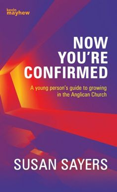 Now You're Confirmed - Susan Sayers