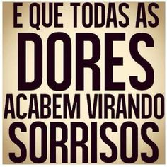 #dores #sorrisos...e assim tem sido!