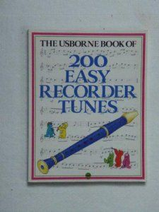 The Usborne Book of 200 Easy Recorder Tunes (By Philip Hawthorn) On Thriftbooks.com. FREE US shipping on orders over $10. -- Includes classical music, popular and folk songs and newly composed pieces-- Contains hints about technique and fascinating facts about music