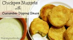 Recipe: Chickpea Nuggets  Looking for a healthy finger food? Chickpea nuggets with creamy cucumber-yogurt sauce are a great, healthy alternative to fast food, and can be frozen too!  WWW.THANKYOURBODY.COM