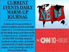 A daily warm-up journal activity in which students watch and take notes on a 10-minute summary of the daily news and then write a response to it. Includes a link to the CNN 10 daily news video for students online, printable journal with 23 daily response pages, and a grading rubric for journal entries.