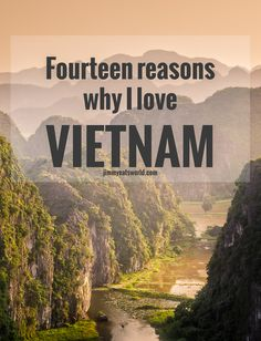 From the mouth watering street food to the epic landscapes, these are the fourteen reasons why I love Vietnam.