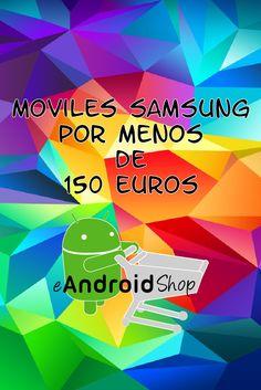 Los mejores móviles Samsung libres por debajo de 150 euros. Aprovecha y compra el tuyo!