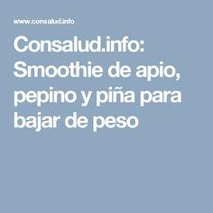Consalud.info: Smoothie de apio, pepino y piña para bajar de peso