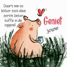 G Morning, Pig Wallpaper, Goeie Nag, Goeie More, Good Night Quotes, Afrikaans, Birthday Wishes, Qoutes, Bible