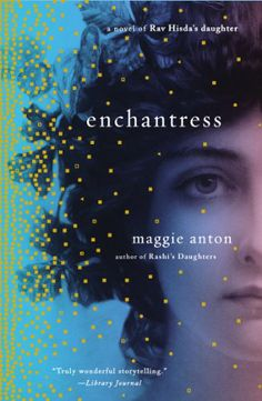Enchantress: A Novel of Rav Hisda's Daughter by Maggie Anton | Publisher: Plume | Publication Date: September 2, 2014 | www.maggieanton.com