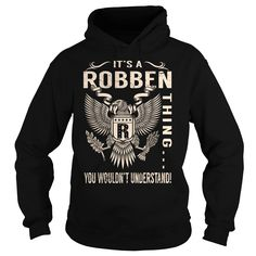 Its a ROBBEN Thing You Wouldnt Understand - Last Name, Surname T-Shirt (Eagle)