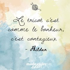 Le tricot, c'est comme le bonheur, c'est contagieux !  Knitting is like happiness, it's contagious!