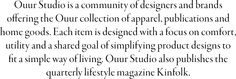 Ouur Studio is a community of designers and brandsoffering the Ouur collection of apparel, publications andhome goods. Each item is design...