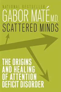 Gabor Maté, the author of Scattered Minds : The Origins and Healing of Attention Deficit Disorder offers a completely new perspective. Best Books For Men, Good Books, Books To Read, Pediatric Occupational Therapy, Pediatric Ot, Gabor Mate, Learned Helplessness, Attention Deficit Disorder, Reading Lists