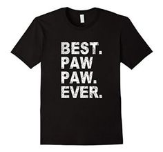 Amazon.com: Papa t-shirt : the best PAW PAW ever gift for Father's Day: Clothing