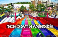 Race down a water slide
