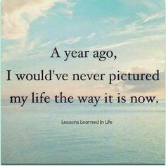 My life has changed in so many ways in the past year. Never would I have dreamed I would be where I am today. Life is a journey, life is about ups and downs. Take the journey and enjoy the ride! #lovelife
