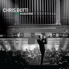 Chris Botti - Boston