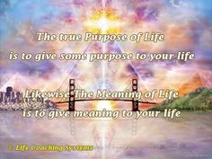 The true purpose of life is to give some purpose to your life. Likewise the meaning of life is to give meaning to your life. ~ Steven Redhead ~
