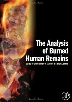 The Analysis of Burned Human Remains by Christopher W. Schmidt. $126.89. 296 pages. Edition - 1. Publication: March 24, 2008. Publisher: Academic Press; 1 edition (March 24, 2008)