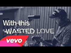 City and Colour - Wasted Love (Lyric Video) - YouTube