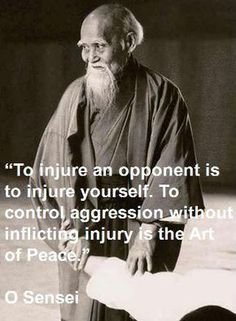 Aikido art of peace in Ueshiba words . - Aikido art of peace in Ueshiba words … Aikido art of peace in Ueshiba words Systema Martial Art, Aikido Martial Arts, Martial Arts Quotes, Jiu Jitsu, Karate, Judo, The Words, Aikido Quotes, Wisdom Quotes
