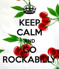 KEEP CALM AND GO ROCKABILLY. Another original poster design created with the Keep Calm-o-matic. Buy this design or create your own original Keep Calm design now. Rockabilly Style, Rockabilly Rebel, Rockabilly Wedding, Rockabilly Fashion, Rockabilly Outfits, Lady Like, Modelos Pin Up, Estilo Pin Up, Gothabilly