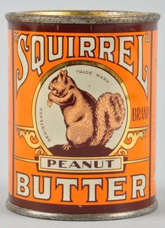 "old Squirrel Peanut Butter tin.  If you're just glancing quickly at this it looks likes it says ""Squirrel Butter."""