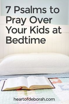 These are great prayers to pray for your kids before bed! Learn how to pray 7 powerful psalms over your kids before bedtime! #prayer #scripture #christianparenting