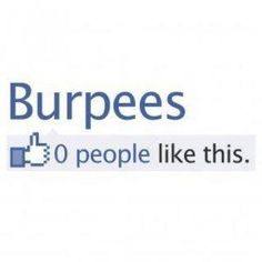 You may hate the burpees...but you'll LOVE the results! http://www.BayportMartialArts.com, http://www.iLoveKickboxingBayport.com, http://www.iLoveKickboxing.com http://www.Bayport-iLoveKickboxing.com, http://www.SayvilleKickboxing.com, http://www.BayportKickboxing.com