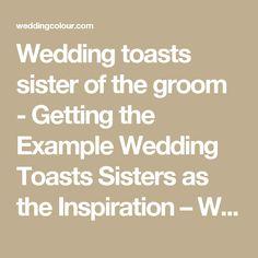 Sample wedding speech sister getting the example wedding toasts wedding toasts sister of the groom getting the example wedding toasts sisters as the inspiration junglespirit Choice Image