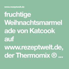fruchtige Weihnachtsmarmelade von Katcook auf www.rezeptwelt.de, der Thermomix ® Community